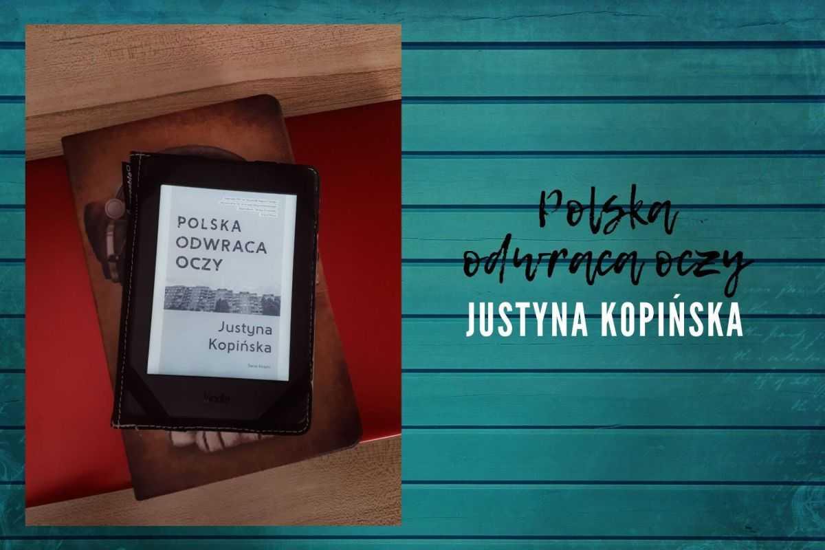 Polska odwraca oczy Justyna Kopinska