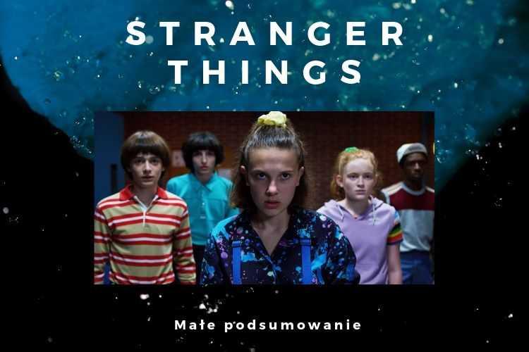 Stranger Things podsumowanie
