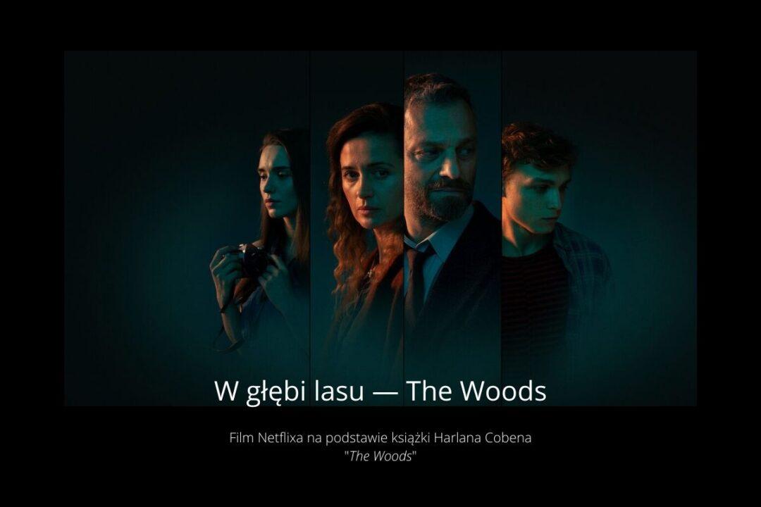 the woods — w głębi lasu netflix